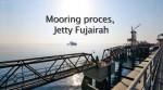 Mooring Proces Oiltanker Jetty Fujairah.